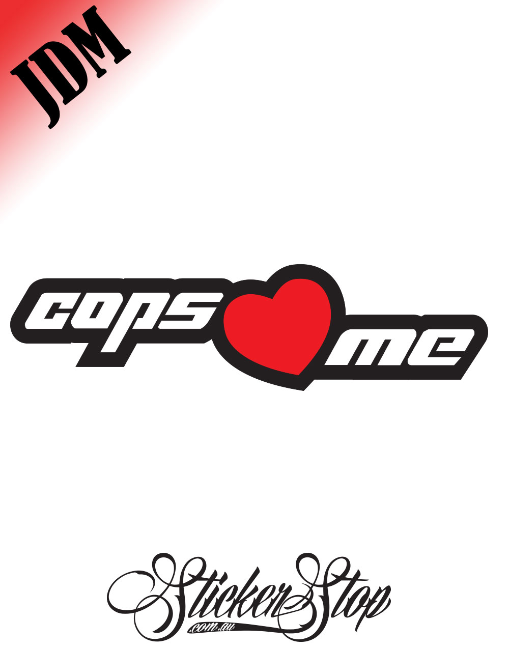 Cops Heart Me JDM Sticker Decal